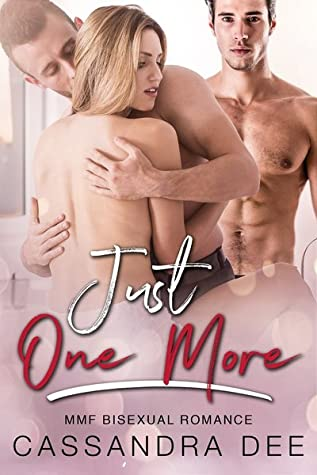Just One More by Cassandra Dee