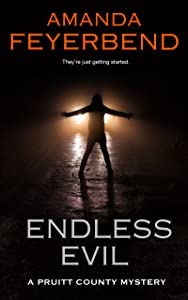 Endless Evil (Pruitt County Mysteries, #1)