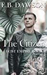 The Citizen (Lost Empire Book 2)