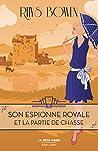 Son Espionne royale et la partie de chasse by Rhys Bowen