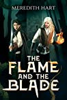 The Flame and the Blade (Flame and Blade, #1)