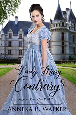 Lady Mary Contrary by Anneka R. Walker
