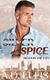 Silver and Spice (Silver in the City #3)