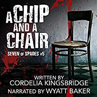 A Chip and a Chair (Seven of Spades, #5)