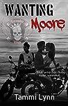 Wanting Moore (Marauder Kings, #1)