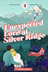 Unexpected Love at Silver Ridge (Silver Ridge Resort #1)