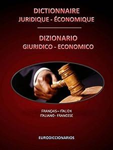 DICTIONNAIRE JURIDIQUE - ECONOMIQUE FRANÇAIS ITALIEN - ITALIANO FRANCESE