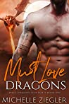 Must Love Dragons (Space Dragons Seek Mates, #1)