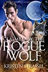 Claimed by the Rogue Wolf (The Real Werewives of Sawtooth Forest, #1)