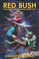 Red Bush: The Redwood Revenger, Book Two