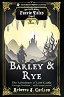 Barley and Rye: The Adventure of Lost Castle, Season One (a the Realm Where Faerie Tales Dwell Series)