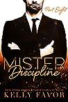 Mister Discipline (Part Eight)