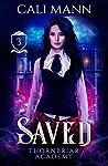 Saved (Thornbriar Academy, #3)
