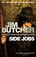Side Jobs: Stories From the Dresden Files (The Dresden Files anthology #12.5)