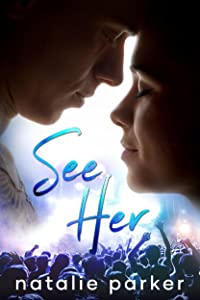 See Her (Turn it Up, #1)