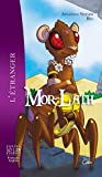Mor-Lath l'étranger - Mor-Lath the outlander (Contes So-Lam Stories)