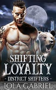 Shifting Loyalty (District Shifters #2)