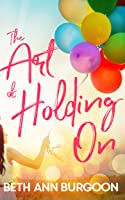The Art of Holding On