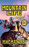 Mountain Life: A Mountain Man Adventure From The Author of