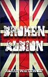 Broken Albion by Harry Whitewolf