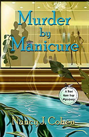 Murder by Manicure (The Bad Hair Day Mysteries, #3)