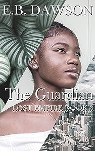 The Guardian (Lost Empire Book 3)
