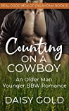 Counting on a Cowboy: An Older Man Younger BBW Romance (Real Good Men of Oklahoma Book 9)