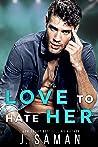 Love to Hate Her (Wild Minds Duet, #1)