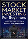 Stock Market Investing for Beginners - Learn How To Beat Stock Market The Smart Way ebook review