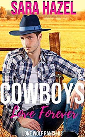 Cowboys Love Forever (Lone Wolf Ranch Book 3)