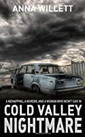 COLD VALLEY NIGHTMARE: a kidnapping, a murder, and a woman who won't give in