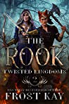The Rook (The Twisted Kingdoms, #2)