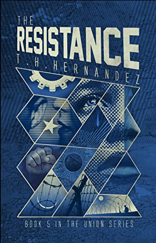 The Resistance (The Union Series, #5)