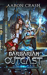 Barbarian Outcast (Princesses of the Ironbound, #1)