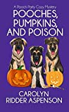 Pooches, Pumpkins, and Poison (Pooch Party #1)