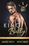 King Bully: A High School Bully Romance Standalone Novel