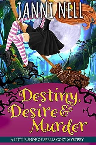 Destiny, Desire & Murder (Little Shop of Spells Book 4)