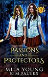 Passions and Protectors (Beautiful Beasts Academy, #5)