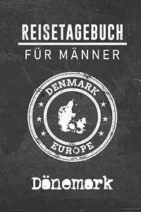 Reisetagebuch f�r M�nner Dänemark: 6x9 Reise Journal I Notizbuch mit Checklisten zum Ausf�llen I Perfektes Geschenk f�r den Trip nach Dänemark f�r jeden Reisenden