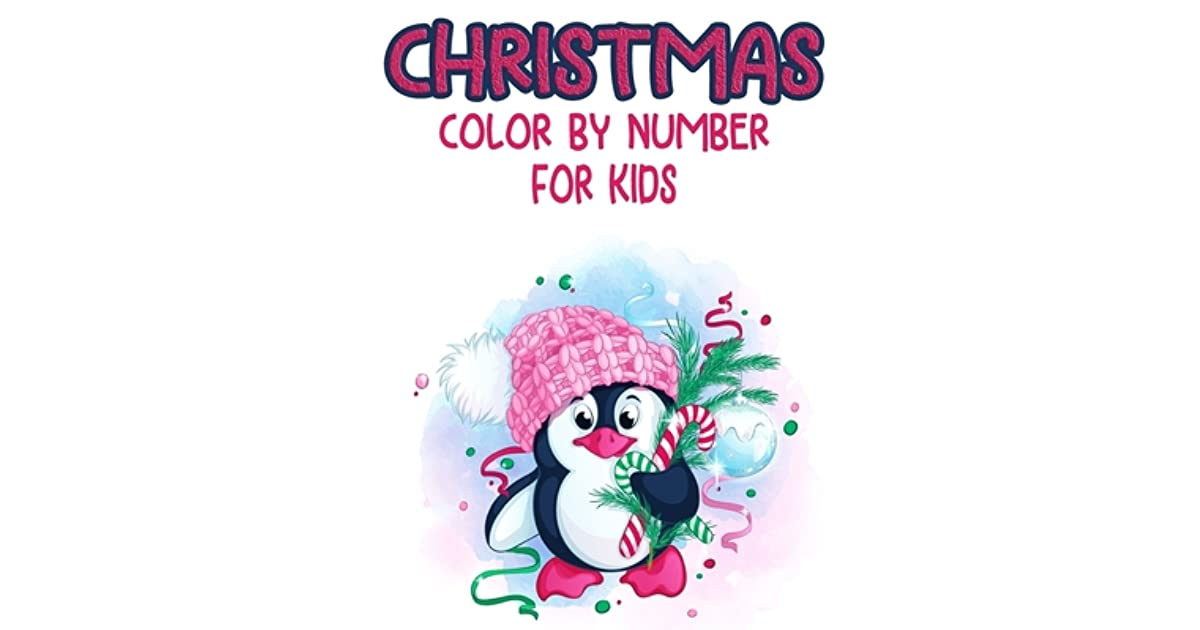 - Christmas Color By Number For Kids: Christmas Coloring Activity Book For  Kids: A Childrens Holiday Coloring Book With Large Pages (kids Coloring  Books. Regular Christmas Coloring Sheets Inside By Mazeda Press House