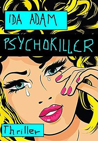 Psychokiller by Ida Adam