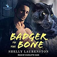 Badger to the Bone (Honey Badgers Chronicles, #3)