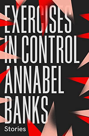 Exercises In Control by Annabel Banks