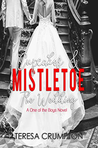 Cupcakes & Mistletoe: The Wedding (One of the Boys #7)