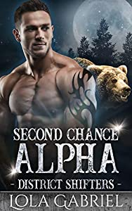 Second Chance Alpha (District Shifters #1)