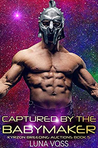 Captured by the Babymaker by Luna Voss