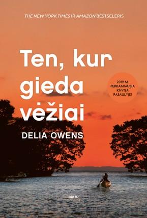 Ten, kur gieda vėžiai by Delia Owens