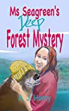 Ms Seagreen's Deep Forest Mystery (Seagreen Mystery #1)