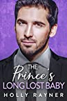 The Prince's Long Lost Baby (Ravishing Royals Book 5)