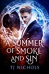 A Summer of Smoke and Sin